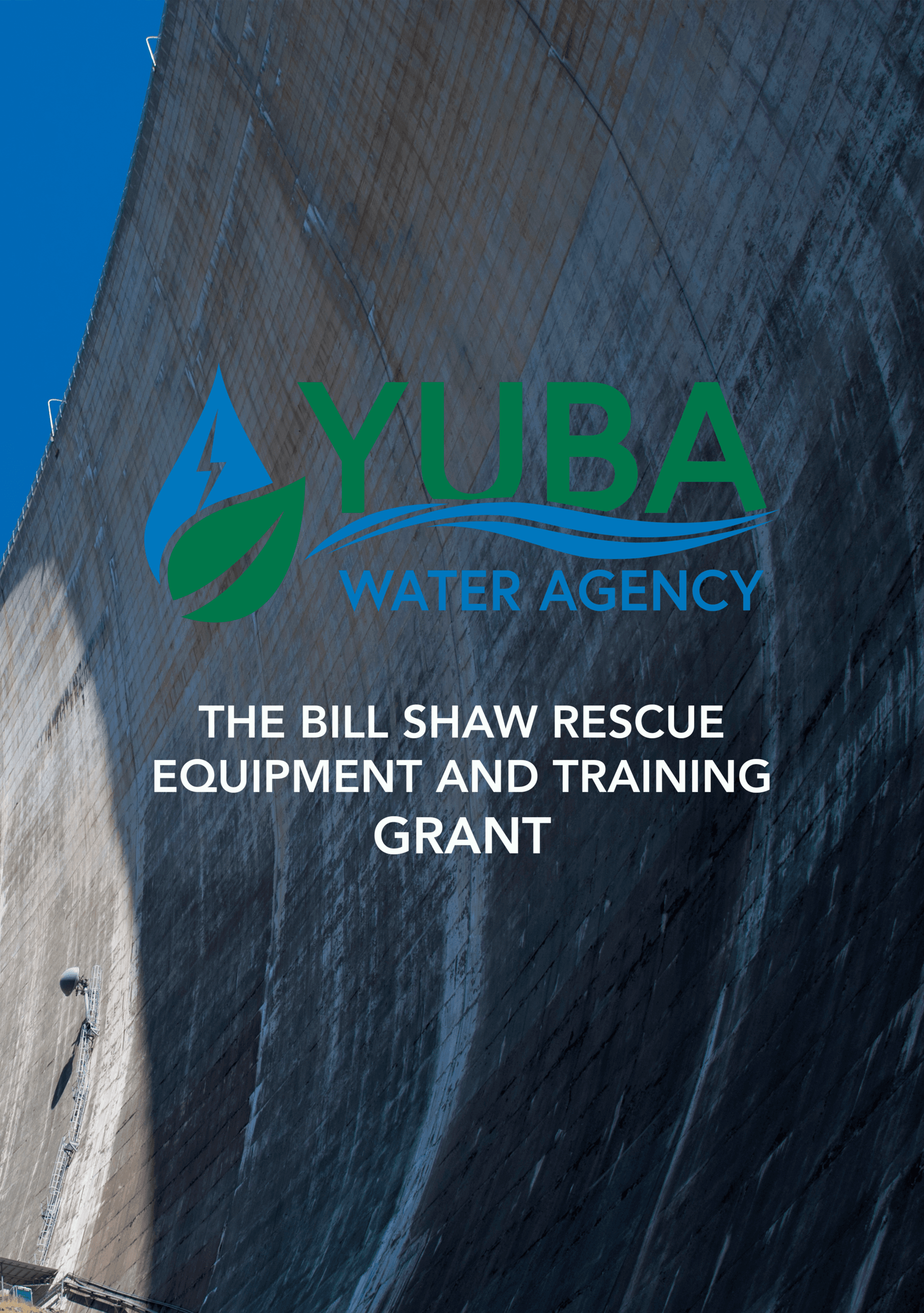 New Bullards Bar Dam with Yuba Water Agency logo and text overlay that says the Bill Shaw Rescue Equ